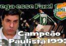 Pega esse Fax! Palmeiras Campeão Paulista 1993